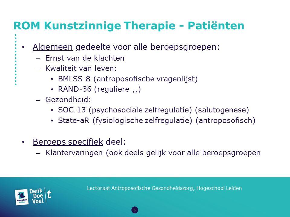 ROM Kunstzinnige Therapie - Patiënten Lectoraat Antroposofische Gezondheidszorg, Hogeschool Leiden Algemeen gedeelte voor alle beroepsgroepen: – Ernst