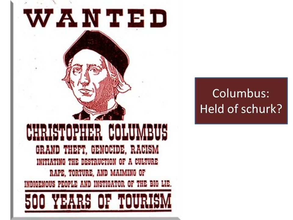 Columbus: Held of schurk?