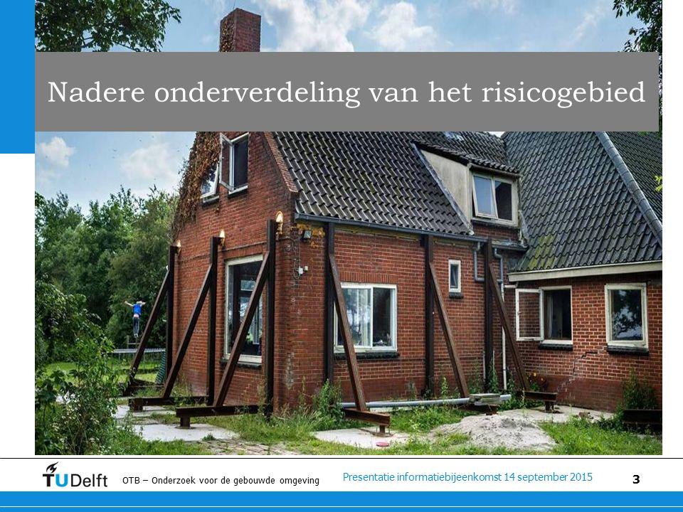 Presentatie informatiebijeenkomst 14 september 2015 OTB – Onderzoek voor de gebouwde omgeving 3 Nadere onderverdeling van het risicogebied