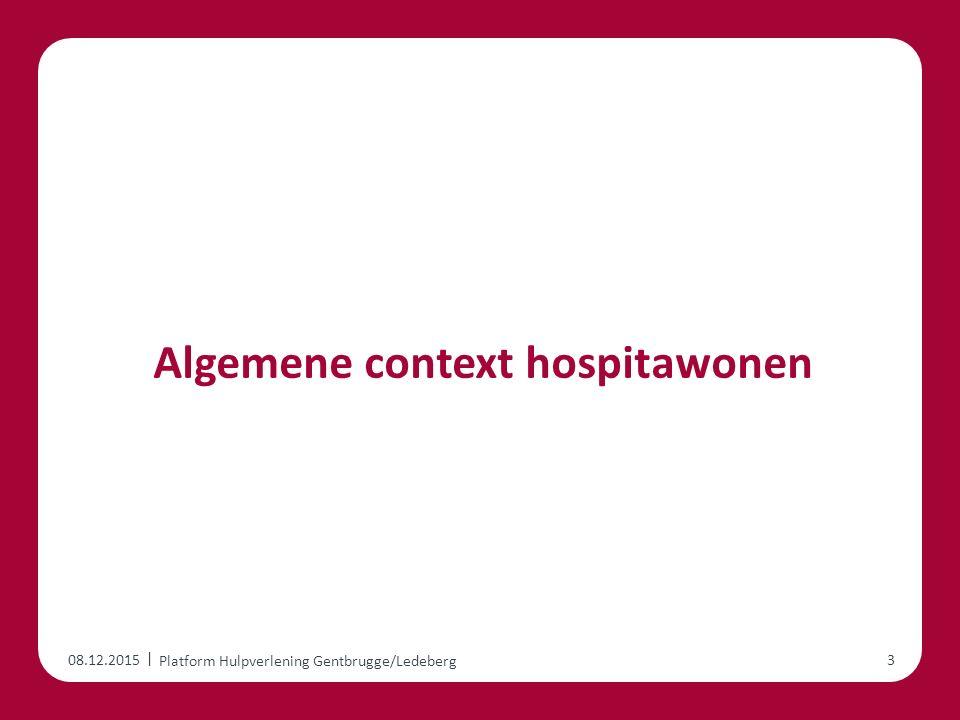 | Algemene context hospitawonen 08.12.2015 Platform Hulpverlening Gentbrugge/Ledeberg 3