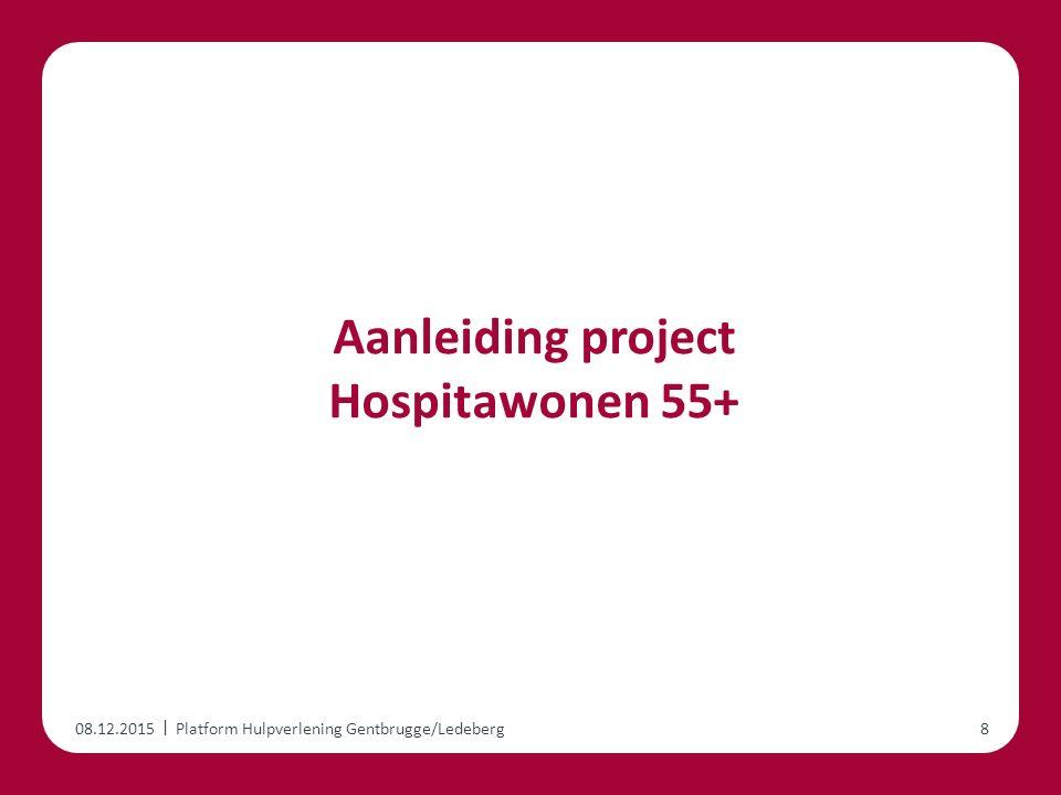 | Aanleiding project Hospitawonen 55+ 08.12.2015Platform Hulpverlening Gentbrugge/Ledeberg8