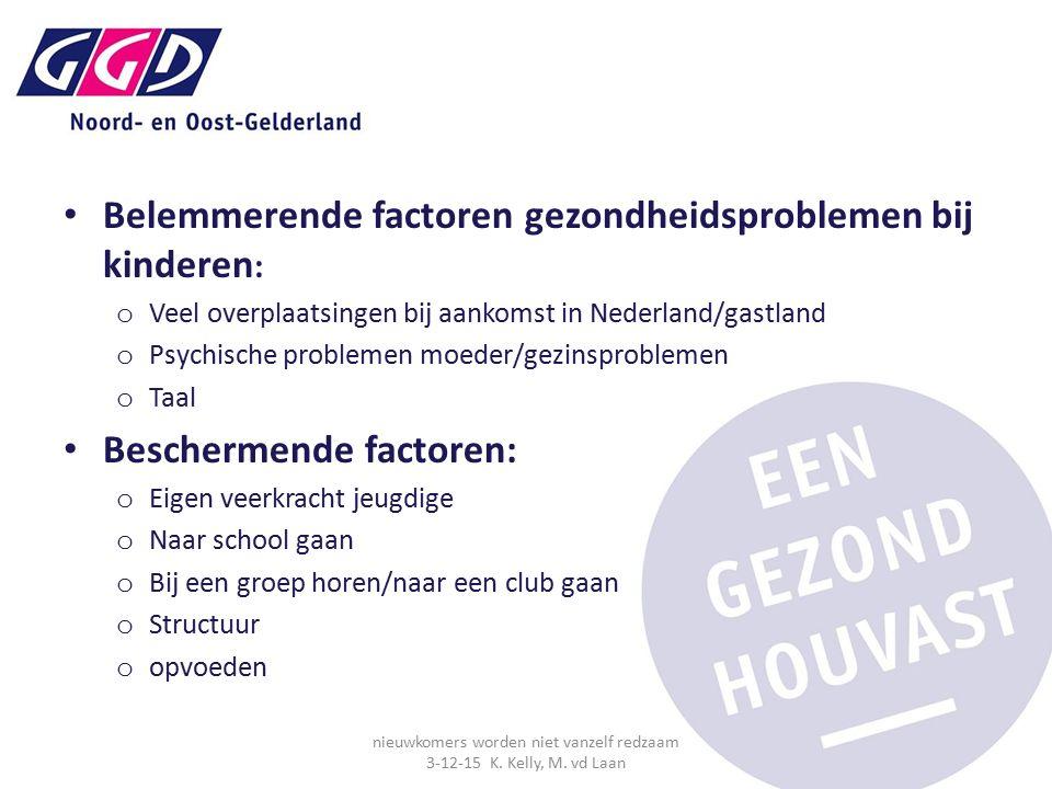 Belemmerende factoren gezondheidsproblemen bij kinderen : o Veel overplaatsingen bij aankomst in Nederland/gastland o Psychische problemen moeder/gezi