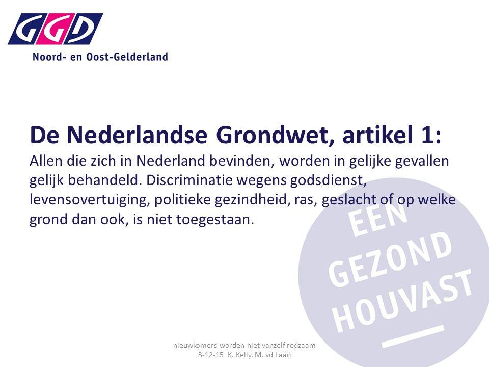 De Nederlandse Grondwet, artikel 1: Allen die zich in Nederland bevinden, worden in gelijke gevallen gelijk behandeld. Discriminatie wegens godsdienst