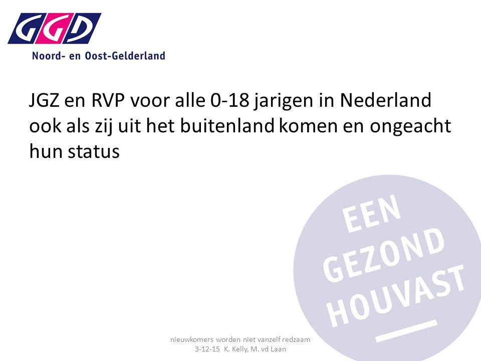 JGZ en RVP voor alle 0-18 jarigen in Nederland ook als zij uit het buitenland komen en ongeacht hun status nieuwkomers worden niet vanzelf redzaam 3-12-15 K.