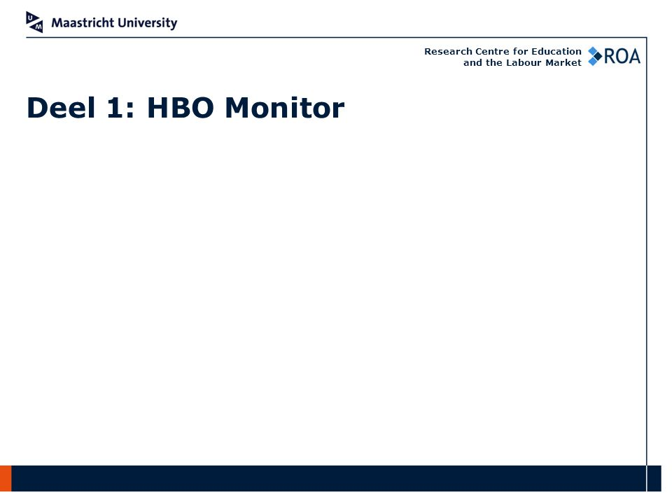 Research Centre for Education and the Labour Market Deel 1: HBO Monitor