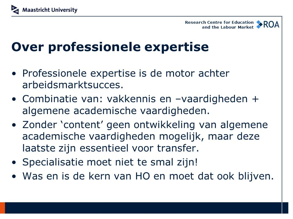 Research Centre for Education and the Labour Market Professionele expertise is de motor achter arbeidsmarktsucces.