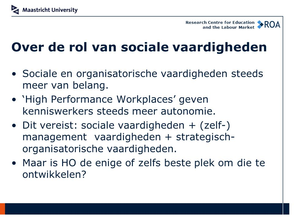 Research Centre for Education and the Labour Market Sociale en organisatorische vaardigheden steeds meer van belang.