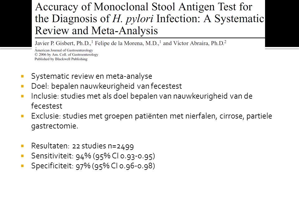  Systematic review en meta-analyse  Doel: bepalen nauwkeurigheid van fecestest  Inclusie: studies met als doel bepalen van nauwkeurigheid van de fe