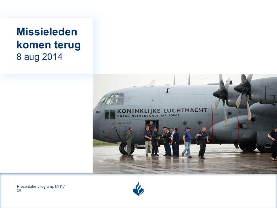 Presentatie vliegramp MH17 26 Missieleden komen terug 8 aug 2014
