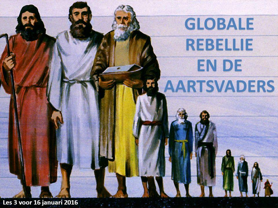 GLOBALE REBELLIE EN DE AARTSVADERS Les 3 voor 16 januari 2016