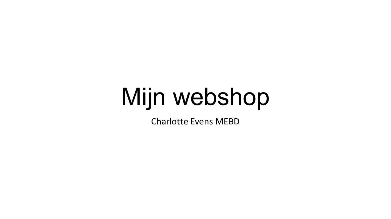 Mijn webshop Charlotte Evens MEBD