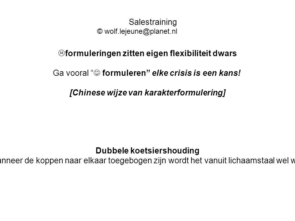 """ formuleringen zitten eigen flexibiliteit dwars Ga vooral """" formuleren"""" elke crisis is een kans! [Chinese wijze van karakterformulering] Dubbele koet"""