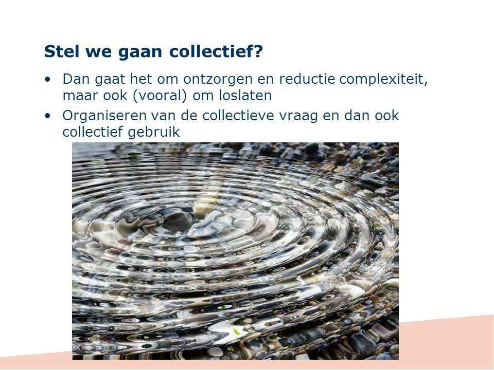 Stel we gaan collectief.