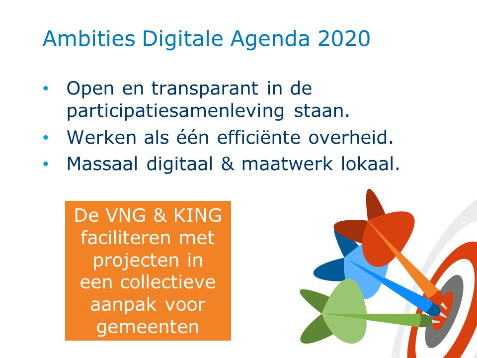 5 Ambities Digitale Agenda 2020 Open en transparant in de participatiesamenleving staan.
