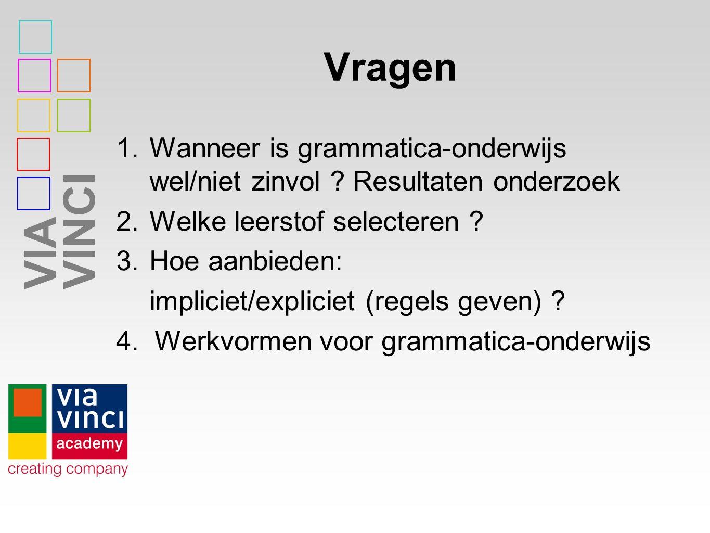 VIAVINCI Vragen 1.Wanneer is grammatica-onderwijs wel/niet zinvol .
