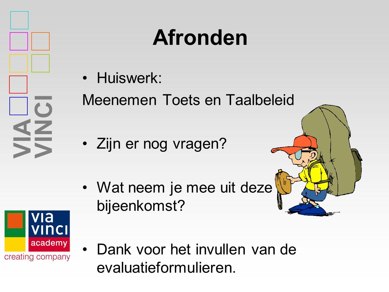 VIAVINCI Afronden Huiswerk: Meenemen Toets en Taalbeleid Zijn er nog vragen.