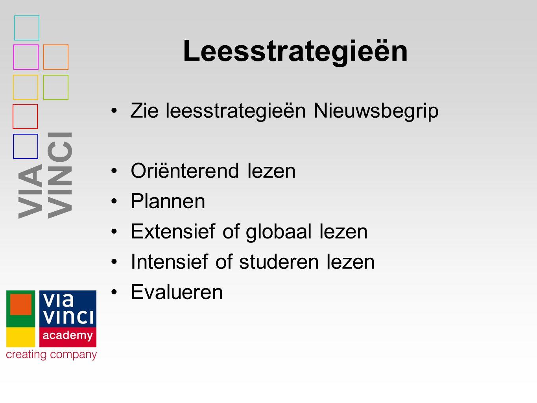 VIAVINCI Leesstrategieën Zie leesstrategieën Nieuwsbegrip Oriënterend lezen Plannen Extensief of globaal lezen Intensief of studeren lezen Evalueren