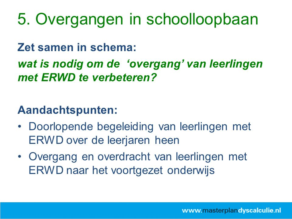 Zet samen in schema: wat is nodig om de 'overgang' van leerlingen met ERWD te verbeteren.