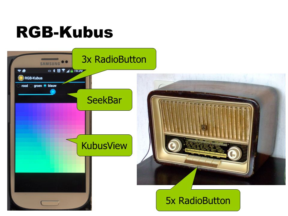RGB-Kubus 3x RadioButton SeekBar KubusView 5x RadioButton