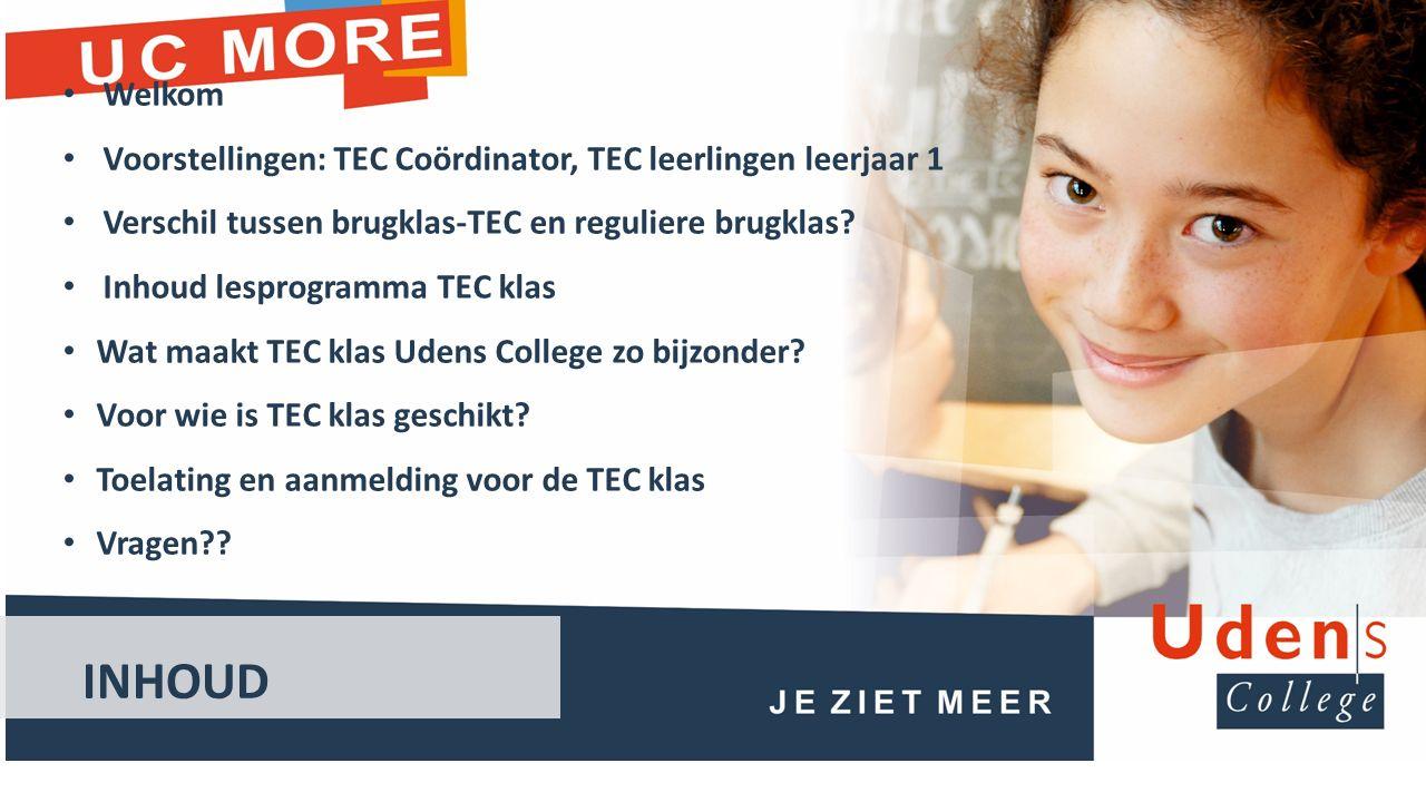 Welkom Voorstellingen: TEC Coördinator, TEC leerlingen leerjaar 1 Verschil tussen brugklas-TEC en reguliere brugklas.