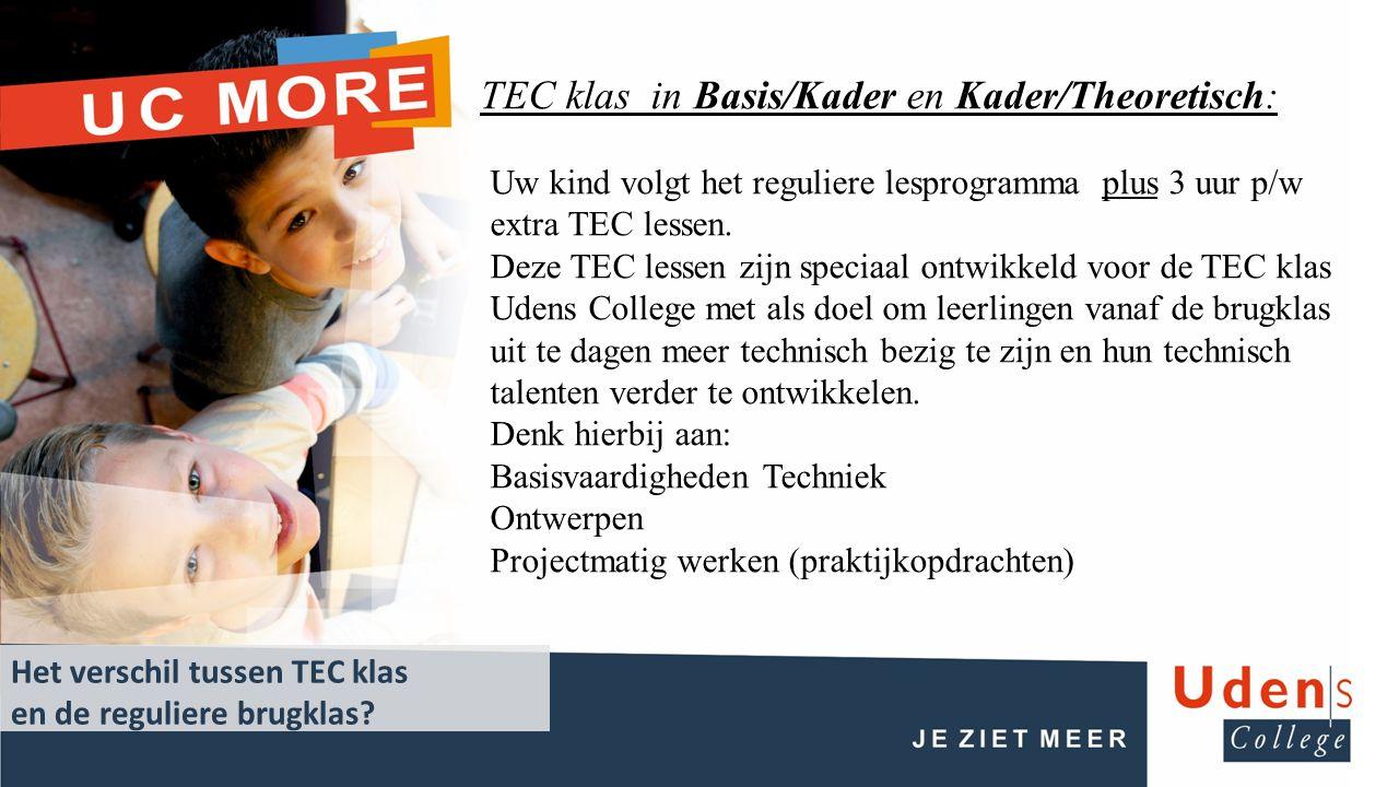 TEC klas in Basis/Kader en Kader/Theoretisch: Uw kind volgt het reguliere lesprogramma plus 3 uur p/w extra TEC lessen.