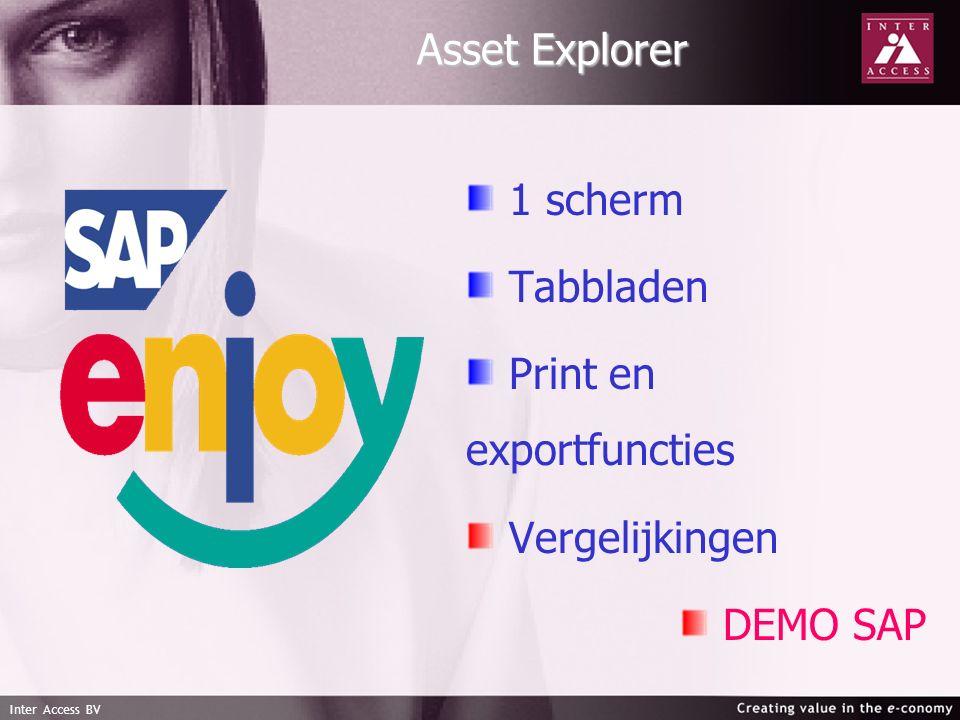Inter Access BV Asset Explorer 1 scherm Tabbladen Print en exportfuncties Vergelijkingen DEMO SAP