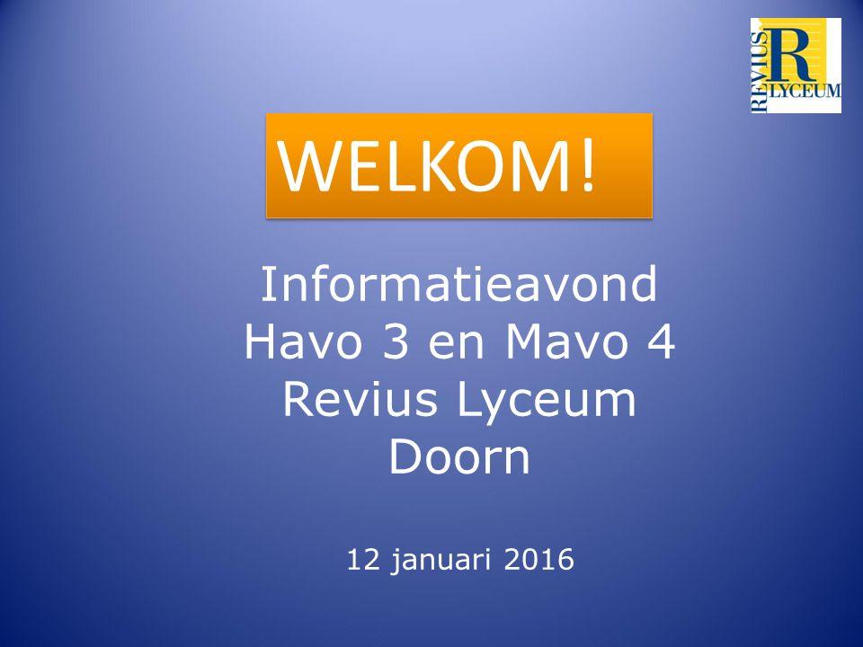WELKOM! Informatieavond Havo 3 en Mavo 4 Revius Lyceum Doorn 12 januari 2016