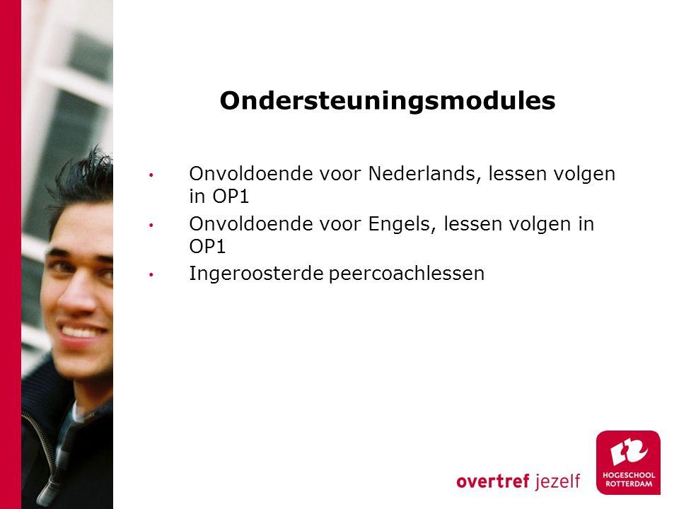 Ondersteuningsmodules Onvoldoende voor Nederlands, lessen volgen in OP1 Onvoldoende voor Engels, lessen volgen in OP1 Ingeroosterde peercoachlessen