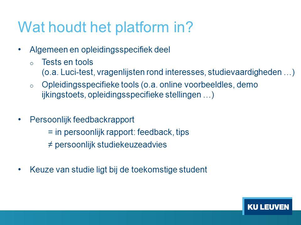 Wat houdt het platform in. Algemeen en opleidingsspecifiek deel o Tests en tools (o.a.