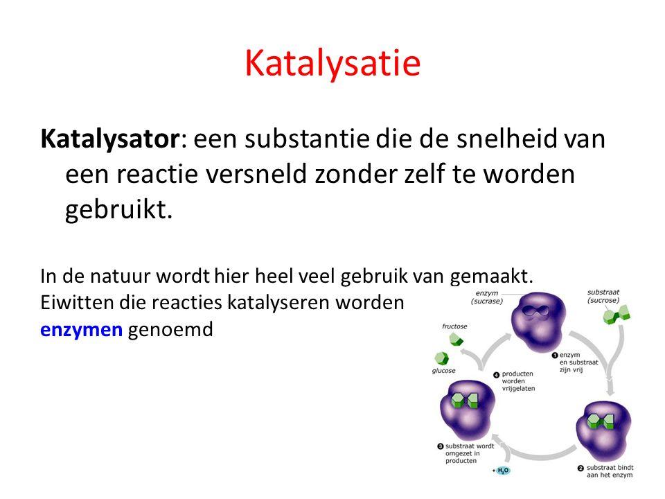 Katalysatie Katalysator: een substantie die de snelheid van een reactie versneld zonder zelf te worden gebruikt.