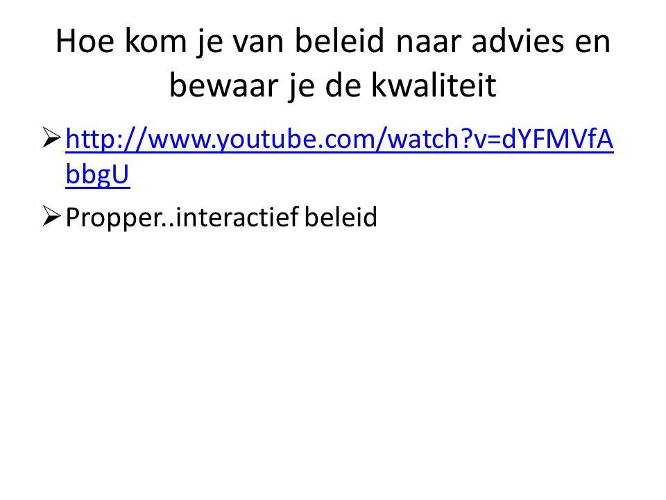 Hoe kom je van beleid naar advies en bewaar je de kwaliteit  http://www.youtube.com/watch?v=dYFMVfA bbgU http://www.youtube.com/watch?v=dYFMVfA bbgU