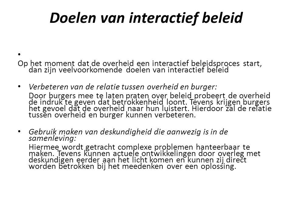 Doelen van interactief beleid Op het moment dat de overheid een interactief beleidsproces start, dan zijn veelvoorkomende doelen van interactief belei