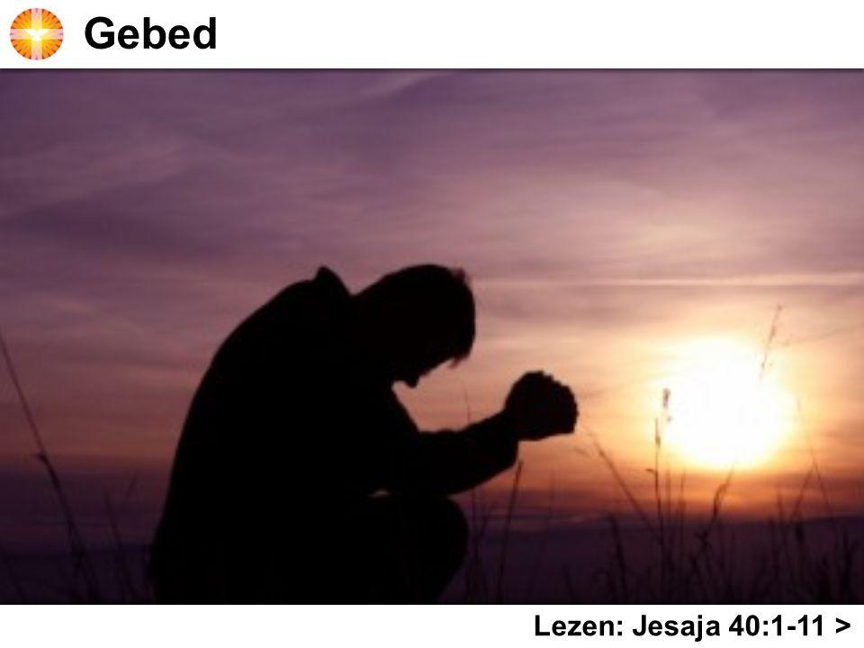 Lezen: Jesaja 40:1-11 >