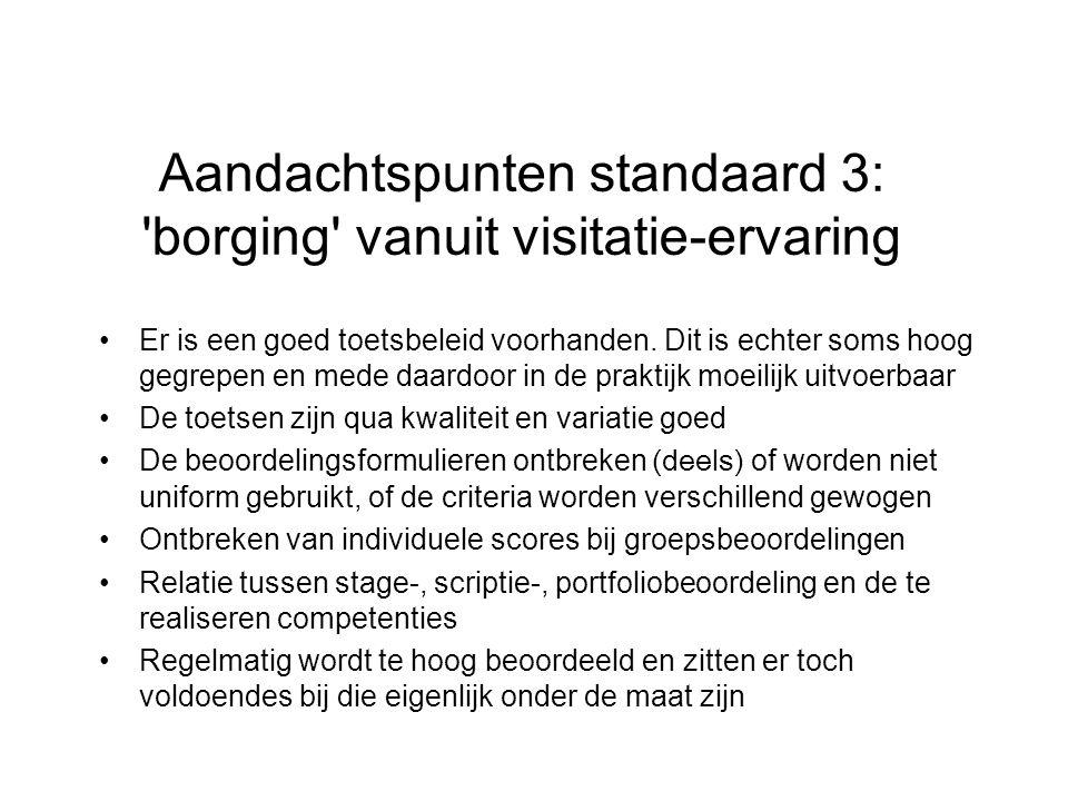 Aandachtspunten standaard 3: borging vanuit visitatie-ervaring Er is een goed toetsbeleid voorhanden.