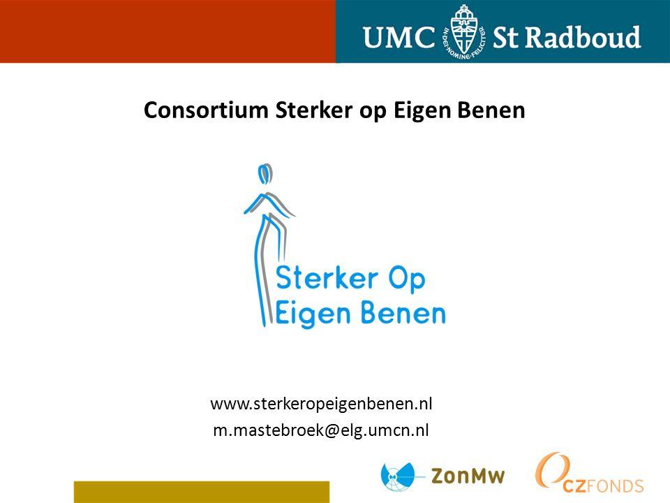 Consortium Sterker op Eigen Benen www.sterkeropeigenbenen.nl m.mastebroek@elg.umcn.nl