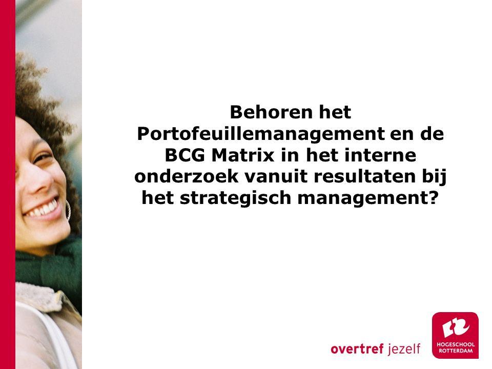 Behoren het Portofeuillemanagement en de BCG Matrix in het interne onderzoek vanuit resultaten bij het strategisch management