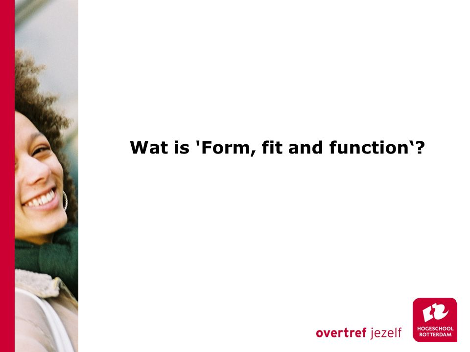 Wat is Form, fit and function'?