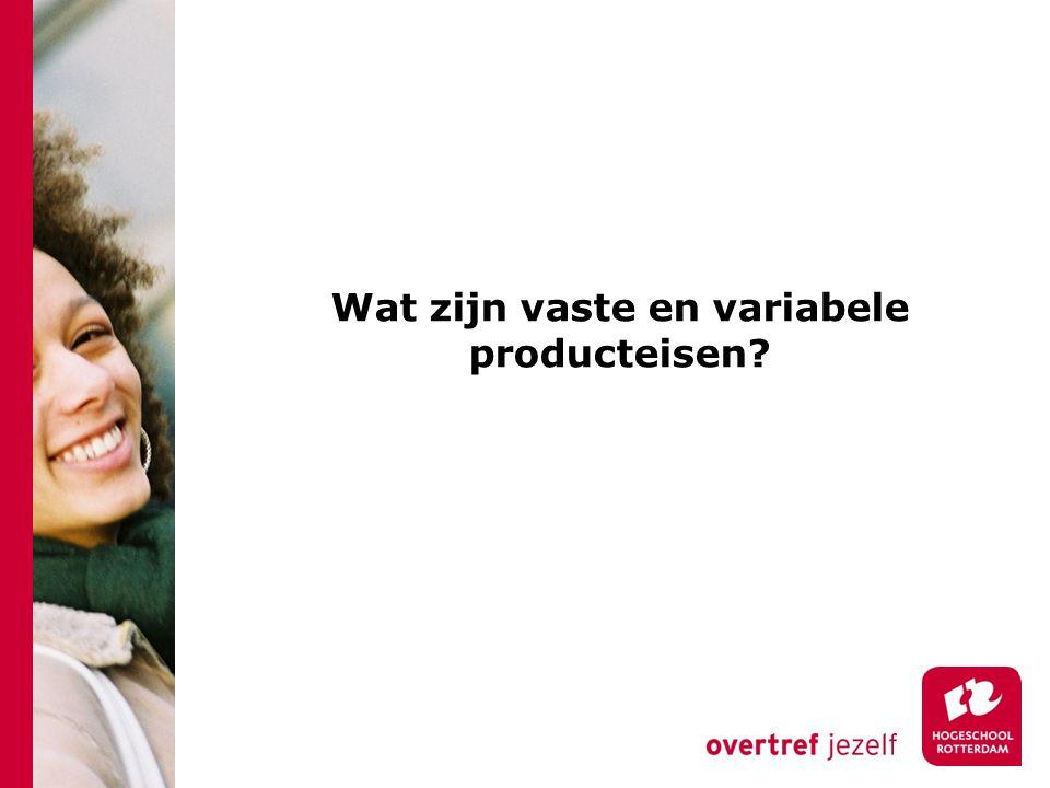 Wat zijn vaste en variabele producteisen