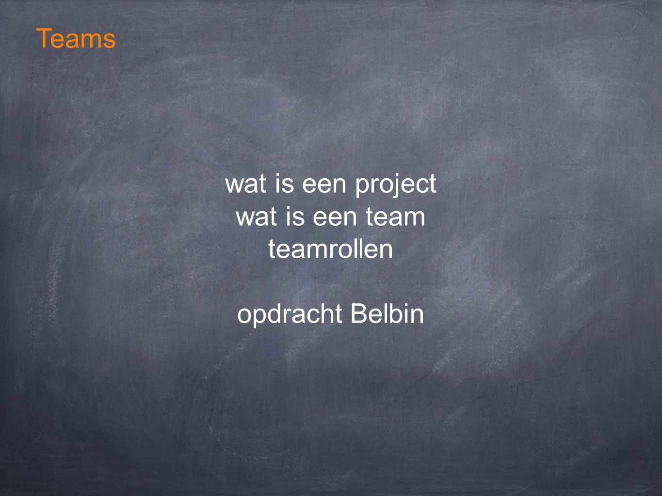 Teams wat is een project wat is een team teamrollen opdracht Belbin