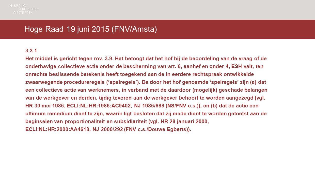 Hoge Raad 19 juni 2015 (FNV/Amsta) 3.3.1 Het middel is gericht tegen rov.