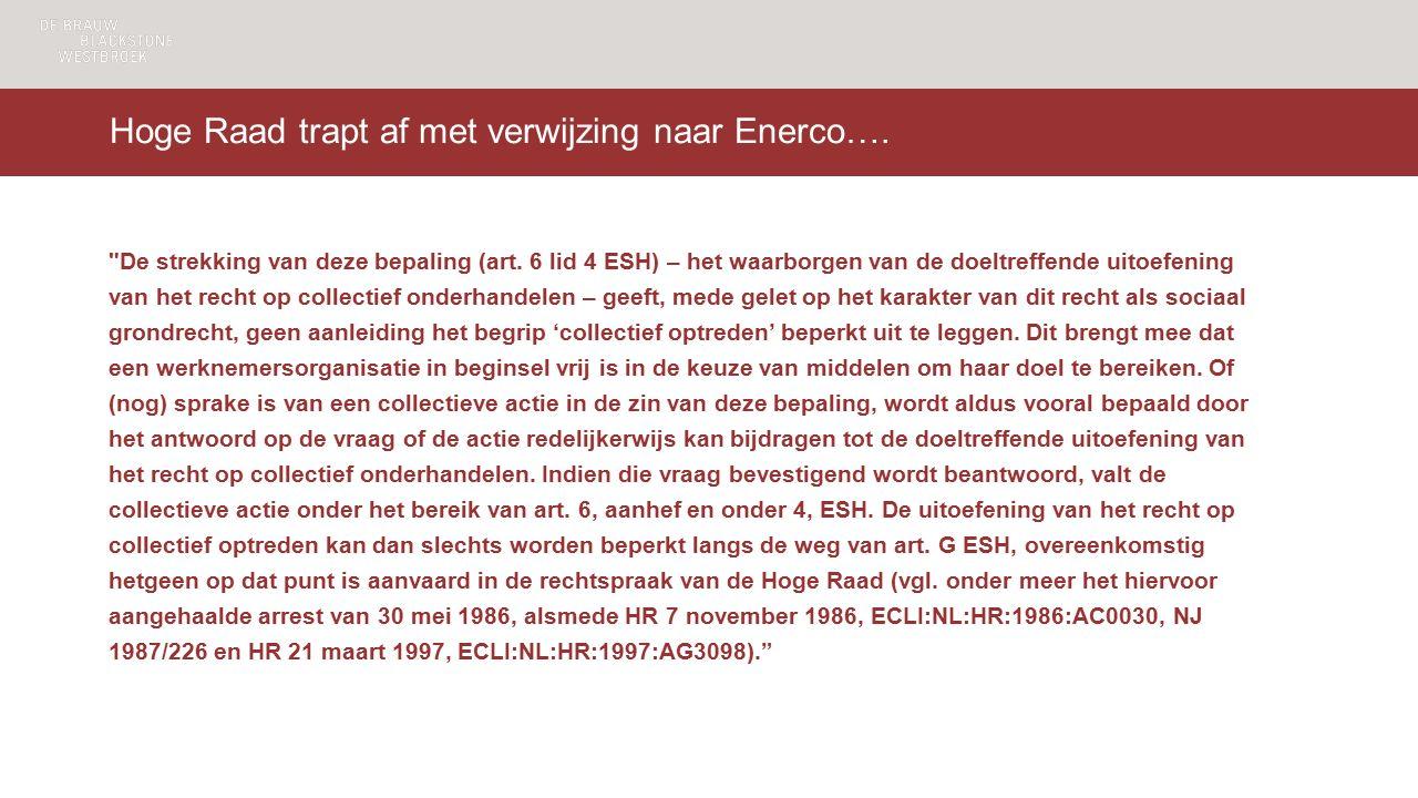 Hoge Raad trapt af met verwijzing naar Enerco…. De strekking van deze bepaling (art.