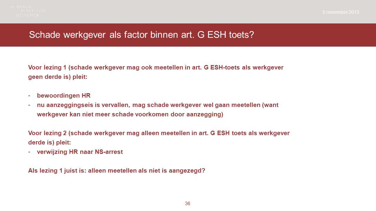Schade werkgever als factor binnen art. G ESH toets.