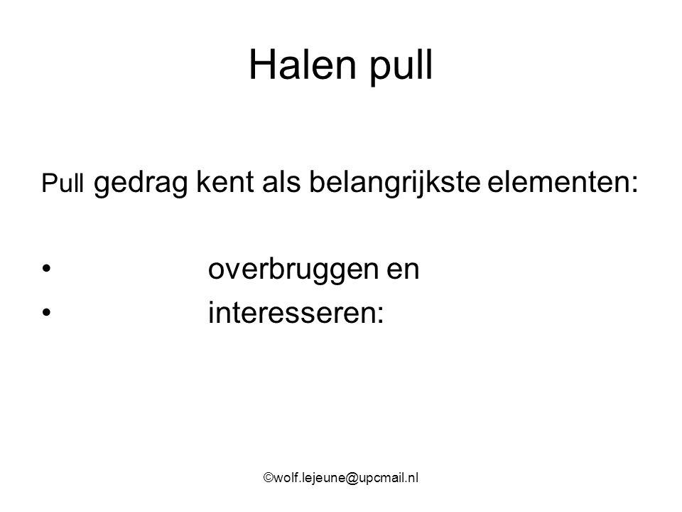 Halen pull Pull gedrag kent als belangrijkste elementen: overbruggen en interesseren: ©wolf.lejeune@upcmail.nl