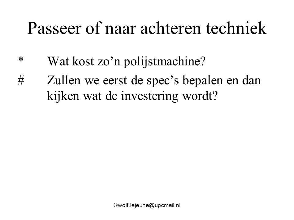 Passeer of naar achteren techniek *Wat kost zo'n polijstmachine? # Zullen we eerst de spec's bepalen en dan kijken wat de investering wordt? ©wolf.lej
