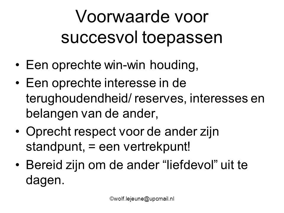 Voorwaarde voor succesvol toepassen Een oprechte win-win houding, Een oprechte interesse in de terughoudendheid/ reserves, interesses en belangen van
