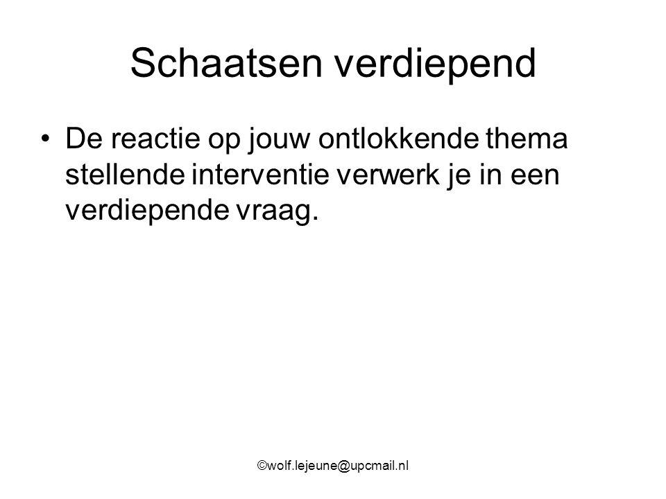 Schaatsen verdiepend De reactie op jouw ontlokkende thema stellende interventie verwerk je in een verdiepende vraag. ©wolf.lejeune@upcmail.nl