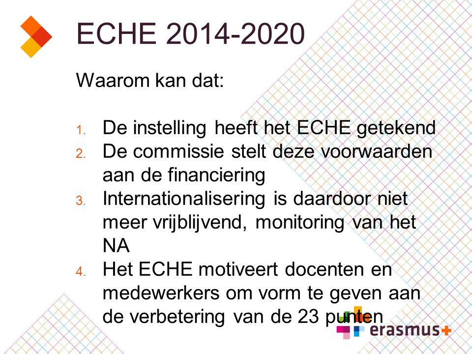 ECHE 2014-2020 Waarom kan dat: 1. De instelling heeft het ECHE getekend 2.