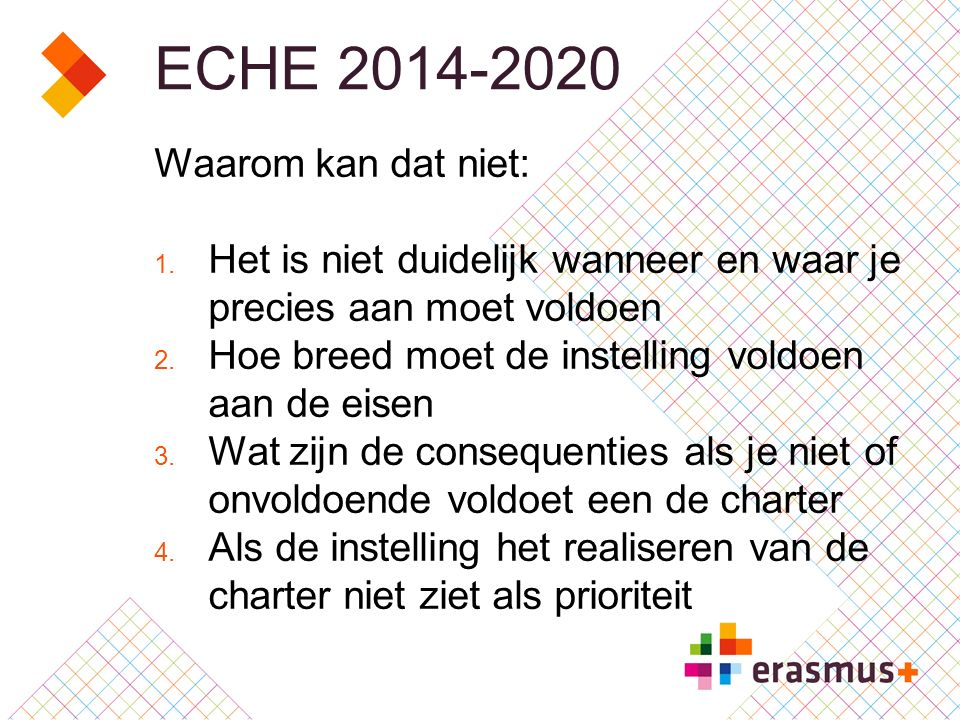 ECHE 2014-2020 Waarom kan dat niet: 1.