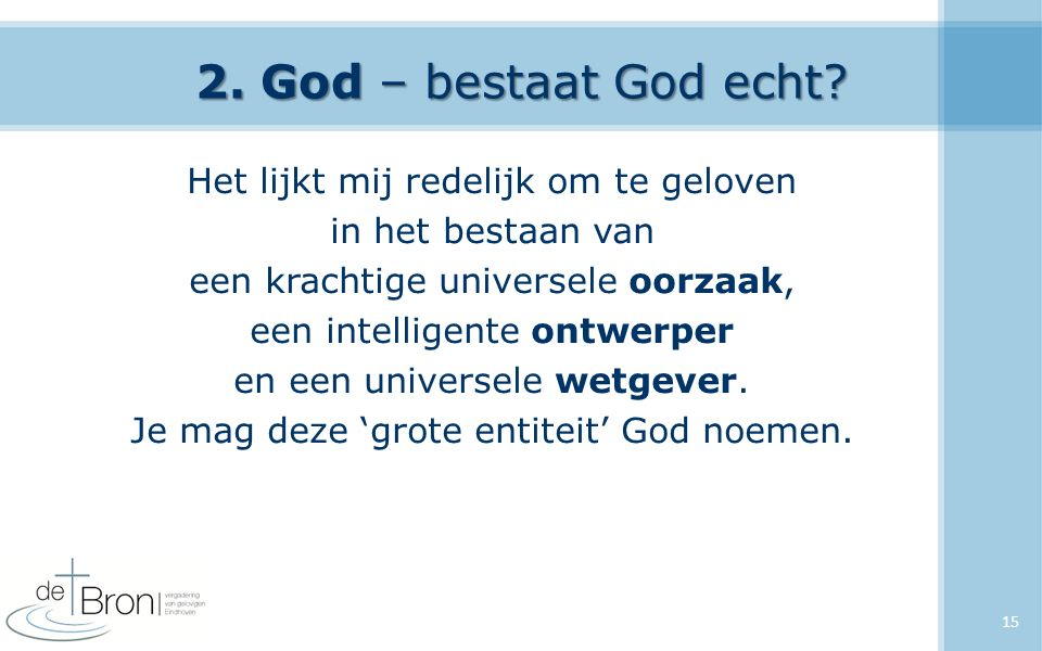 2. God – bestaat God echt.