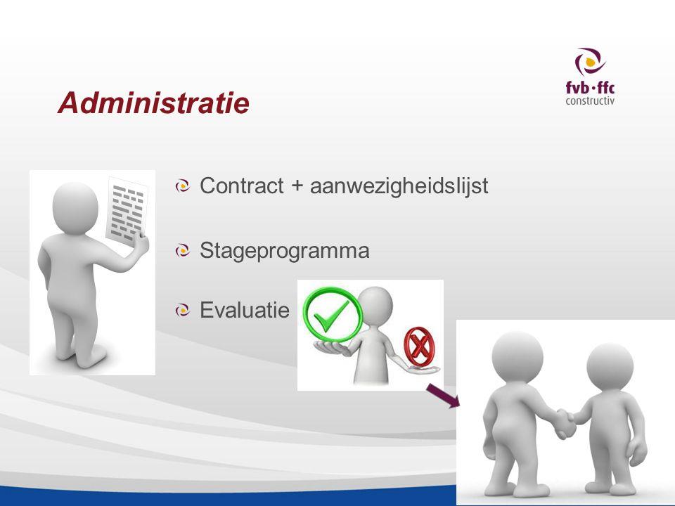 Administratie Contract + aanwezigheidslijst Stageprogramma Evaluatie